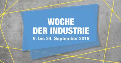 Die bundesweite Woche der Industrie findet vom 09. bis 24. September 2019 statt!